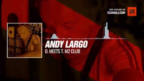 Andy Largo - D. meets T. M2 Club #Periscope #Techno #music