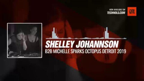 Shelley Johannson B2B Michelle Sparks - Octopus Detroit 2019 @mlsparks @ShelleyMuzik
