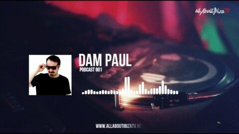 PODCAST 001 · DAM PAUL  © www.Allaboutibizatv.net