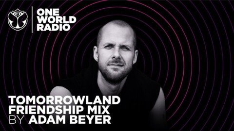 One World Radio - Friendship Mix - Adam Beyer
