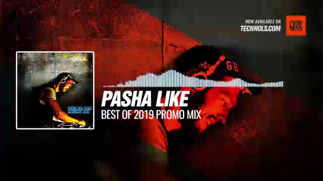 Techno Music: Pasha Like - Best Of 2019 Promo Mix
