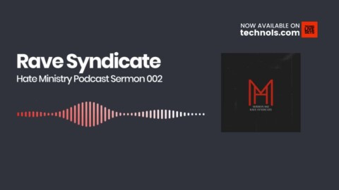 Hard Techno: Rave Syndicate - Hate Ministry Podcast Sermon 002