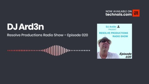 Deep House: DJ Ard3n - Resolve Productions Radio Show – Episode 020