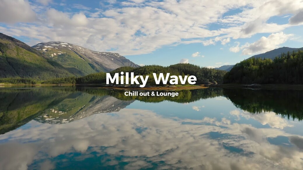 Milky Wave #1 - Chill out, Lounge & Relax mix at Radio Intense
