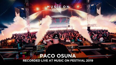 PACO OSUNA at Music On Festival 2019
