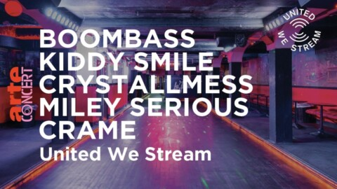 United We Stream Paris – Boombass, Kiddy Smile, Crystallmess, Miley Serious, Crame – ARTE Concert