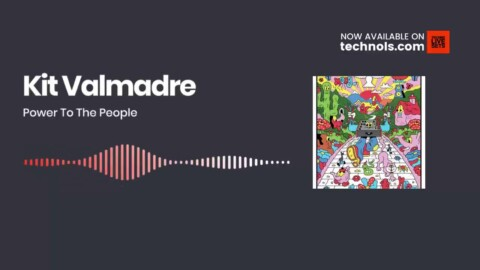 Techno Music: Kit Valmadre - Power To The People