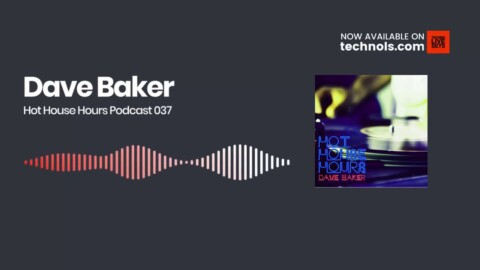 House Music: Dave Baker - Hot House Hours Podcast 037