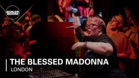 The Blessed Madonna | Boiler Room London